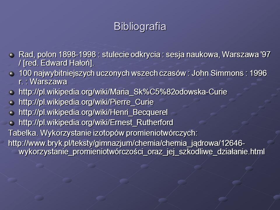 Bibliografia Rad, polon 1898-1998 : stulecie odkrycia : sesja naukowa, Warszawa 97 / [red. Edward Hałoń].